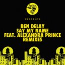 Ben Delay feat. Alexandra Prince - Say My Name   (Superdope Extended Remix)