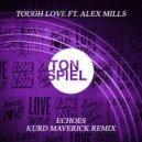 Tough Love feat. Alex Mills  - Echoes  (Kurd Maverick Extended Remix)