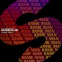Rockefeller - Same Man (Extended Mix)