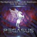 The Nightglow feat. Carolin Dreismann - This is Trance! (Original Mix)