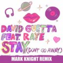 David Guetta feat. Raye - Stay (Don\'t Go Away)  (Mark Knight Extended Remix)