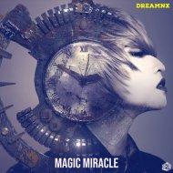 DreamNx - Magic Miracle (Original Mix)