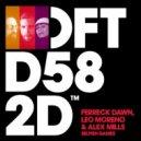 Leo Moreno, Ferreck Dawn, Alex Mills - Selfish Games  (Extended Mix)