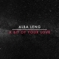 Alba Leng   - A Bit Of Your Love (Extended  mix)