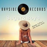Sugar & Boyd - Ready 4 Dis (Extended Mix)