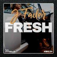 J-Fader - Fresh (Original Mix)