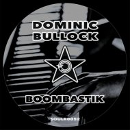 Dominic Bullock - Boombastik  (Original Mix)