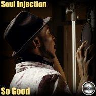 Soul Injection - So Good  (Original Mix)
