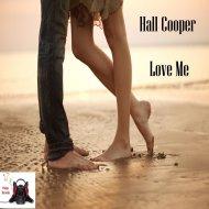 Hall Cooper - Love Me (Original Mix)