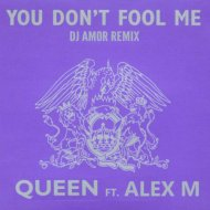 Queen Feat. Alex M - You Don\'t Fool Me (Dj Amor Remix)