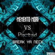 Memento Mori vs. Pected - Break Ya Neck (Original Mix)