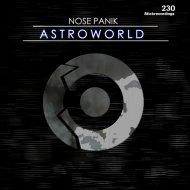 Nose Panik - Astroworld (Original Stick)