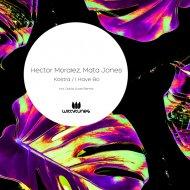 Hector Moralez & Mata Jones - Kostra (Original Mix)