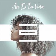 Jadi Torres - Asi es la Vida (Original Mix)