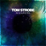 Tom Strobe - In Your Eyes (Original Mix)