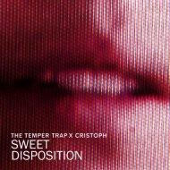 The Temper Trap, Cristoph - Sweet Disposition (Original Mix)