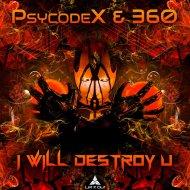 PsycodeX Vs 360 - I Will Destroy U (Original Mix)