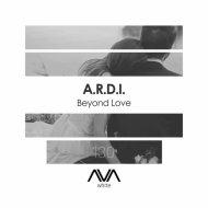 A.R.D.I. - Beyond Love  (Extended Mix)