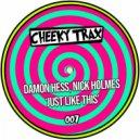 Nick Holmes, DAMON HESS   -   Just Like This (Original Club Mix)