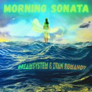 DreamSystem & Ivan Romanov - Morning Sonata (Original Mix)