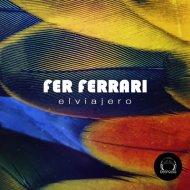 Fer Ferrari   -  El Viajero  (Original Mix)