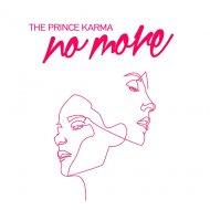 The Prince Karma - No More (Original Mix)