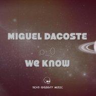 Miguel Dacoste - We Know (Original Mix)