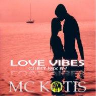 MC KOTIS - LOVE VIBES (Guest Mix)