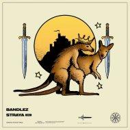 Bandlez - Straya (Original Mix)