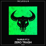 Zero Trash - Taurus (Original Mix)