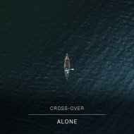 Cross-Over - Alone (Original Mix)