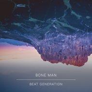 Bone Man - Beat Generation (Original Mix)