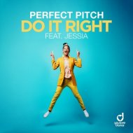 Perfect Pitch feat. Jessia - Do It Right  (Extended Mix)