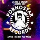 Adri Block, Scotty Boy  - Lovin The Way You Move (Original Mix)
