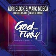 Adri Block & Marc Mosca  - Watson Can Jack (Jackin Clubmix)