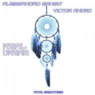 Alessandro Sanso & Victor Andro - Real Dream (Original Mix)