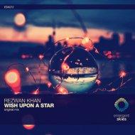 Rezwan Khan - Wish Upon A Star (Original Mix)