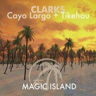 Clarks - Tikehau  (Extended Mix)