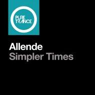 Allende - Simpler Times (Original Mix)