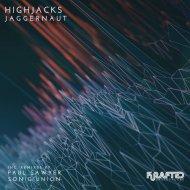 Highjacks - Jaggernaut (Original Mix)