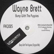 Wayne Brett - Bump With The Puppies (Original Mix)