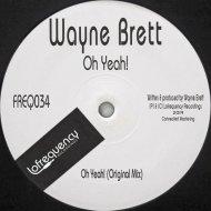 Wayne Brett - Oh Yeah! (Original Mix)