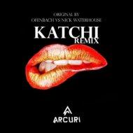 Ofenbach Vs. Nick Waterhouse  - Katchi (Arcuri Remix)