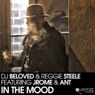 DJ Beloved, Reggie Steele, Jrome & Ant - In The Mood  (Original Instrumental)