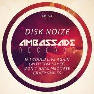 Disk Noize - Crazy Smiles  (Original Mix)