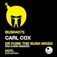 Carl Cox - Dr. Funk (Riva Starr Mo\' Funk Mix)