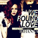 Rihanna Feat. Calvin Harris - We Found Love (Veselin Tasev Remix)