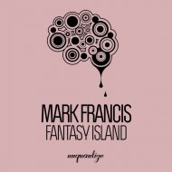 Mark Francis - Fantasy Island (Original Mix)