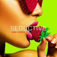 Laika & Strelka - Seductive  (Original Mix)