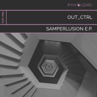 Out_Ctrl - Samperlusion (Extended Mix)
